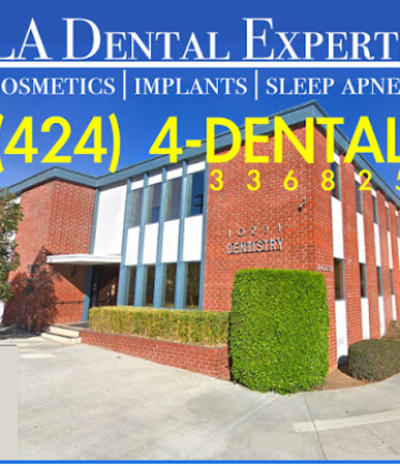 Los Angeles Dental Experts & Sleep Apnea Treatment Center